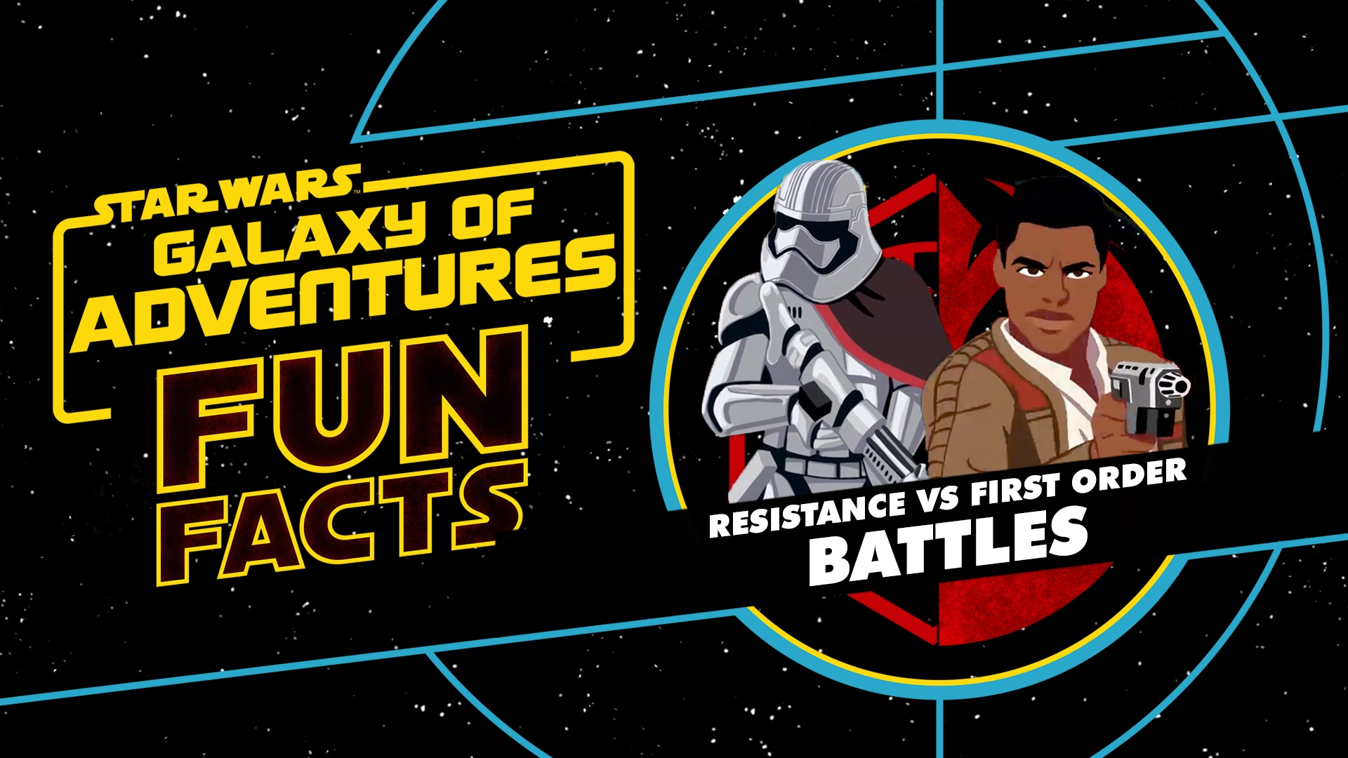 Resistance vs. First Order Battles | Star Wars Galaxy of Adventures Fun Facts