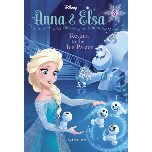 Anna Amp Elsa 8 Return To The Ice Palace Book Shopdisney
