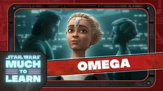 Omega   Star Wars: Much to Learn