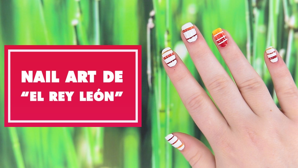 """Nail Art de """"El Rey león"""" - Oh My Disney"""