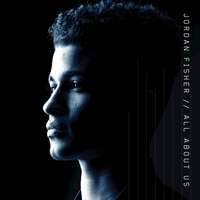 Jordan Fisher - All About Us