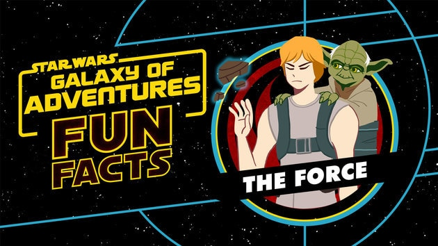 The Force | Star Wars Galaxy of Adventures Fun Facts
