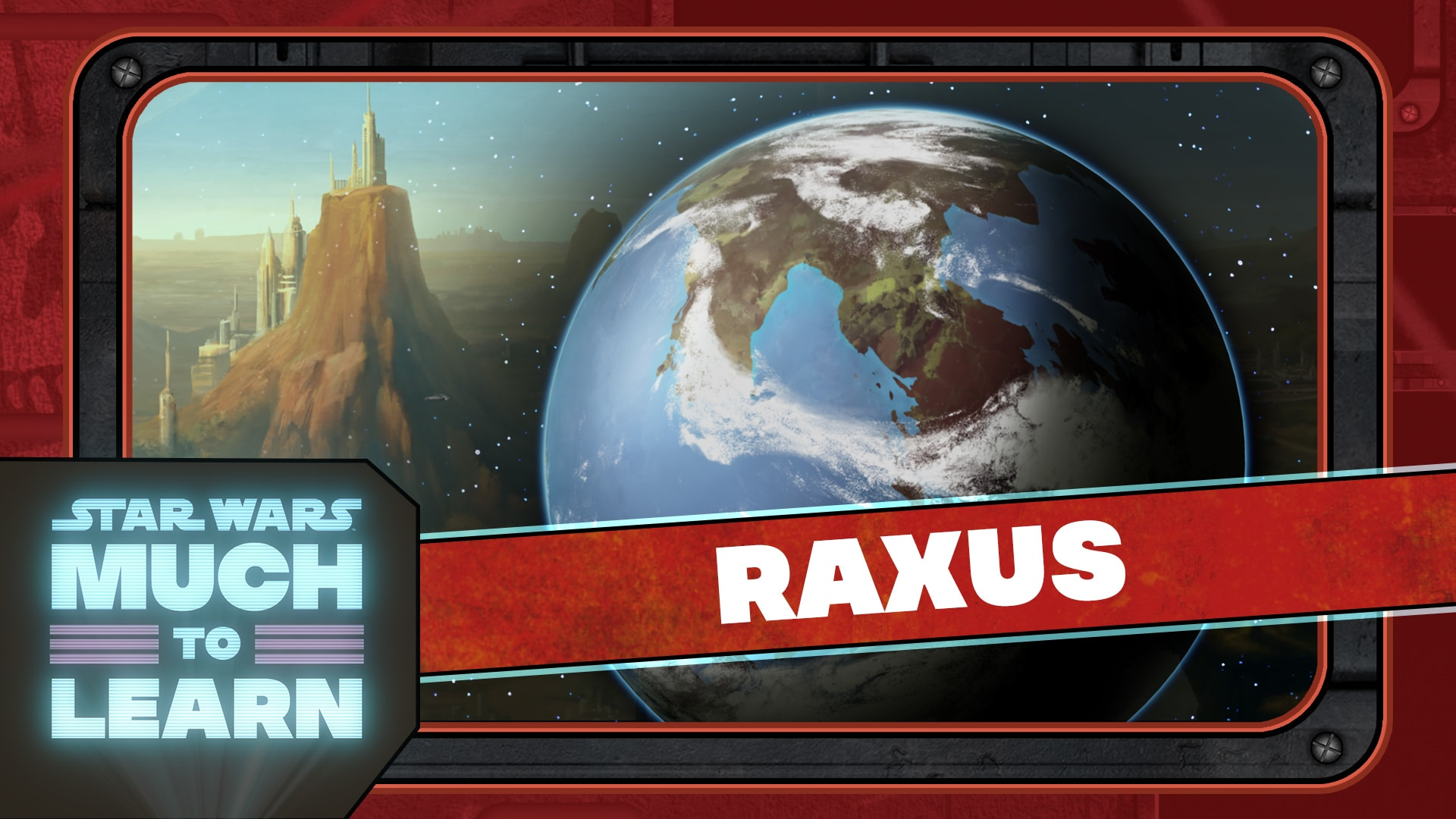 Raxus   Star Wars: Much to Learn