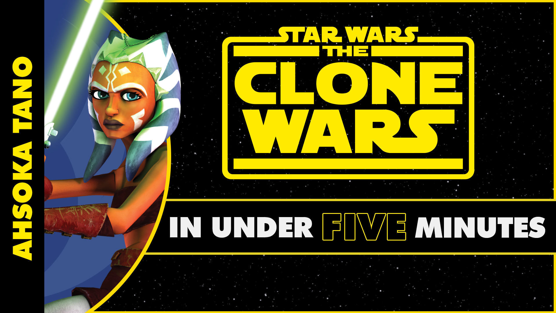 Ahsoka Tano's Journey in Star Wars: The Clone Wars in Under Five Minutes