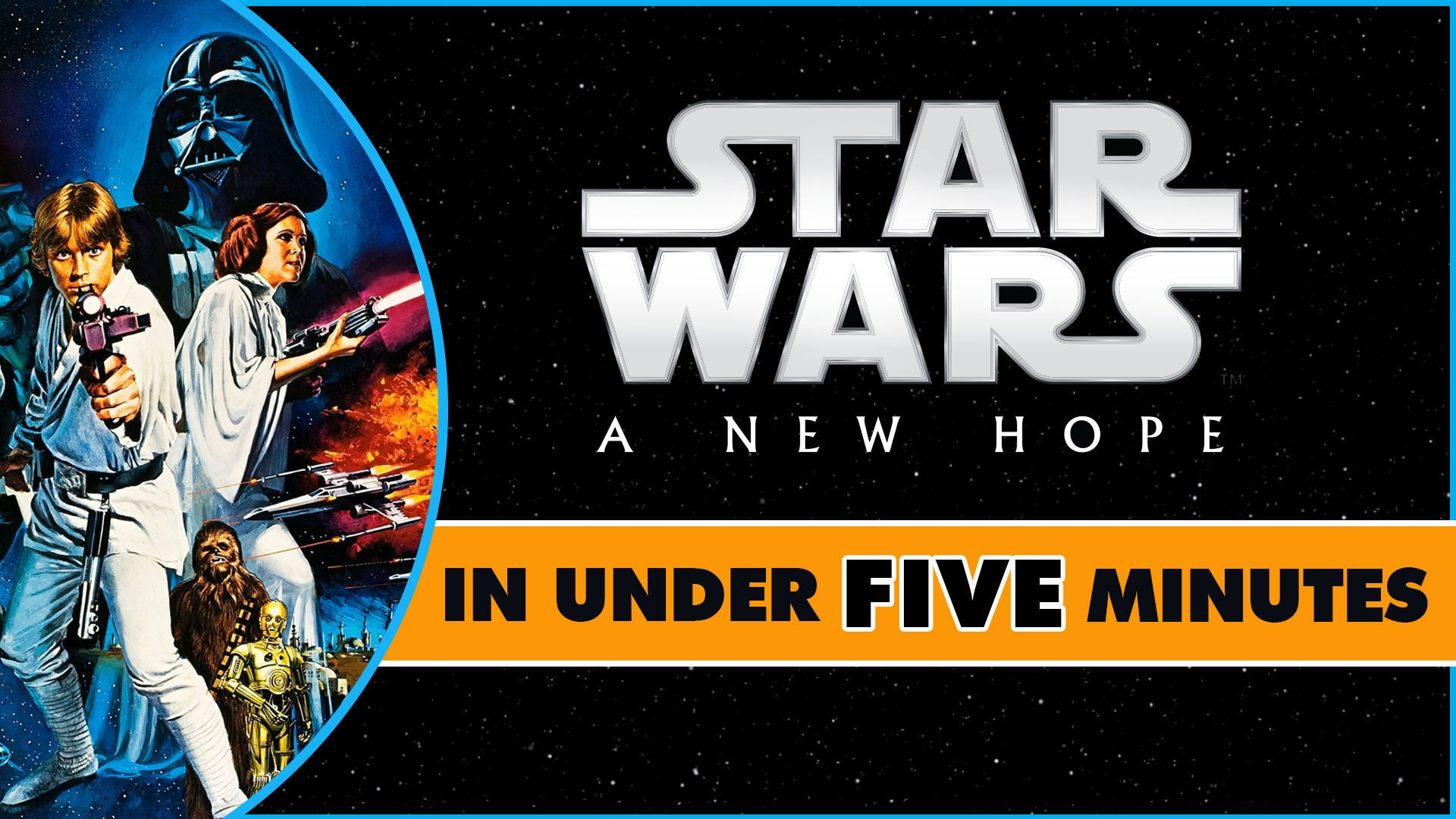 Star Wars: A New Hope in Under Five Minutes