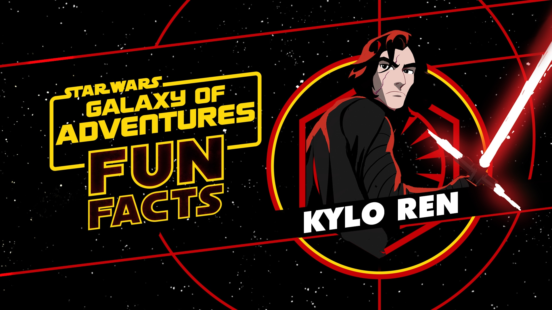 Kylo Ren | Star Wars Galaxy of Adventures Fun Facts