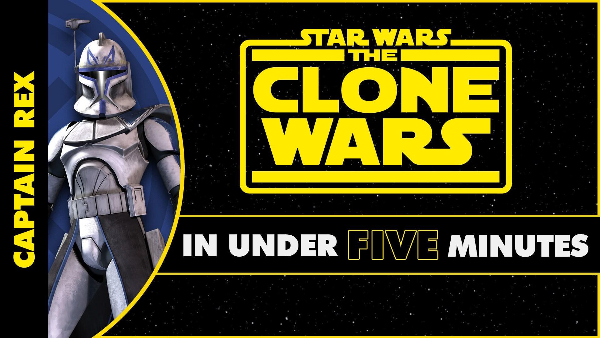 Captain Rex's Journey in Star Wars: The Clone Wars in Under Five Minutes