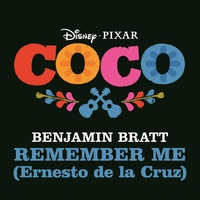Remember Me (Ernesto de la Cruz) - Coco
