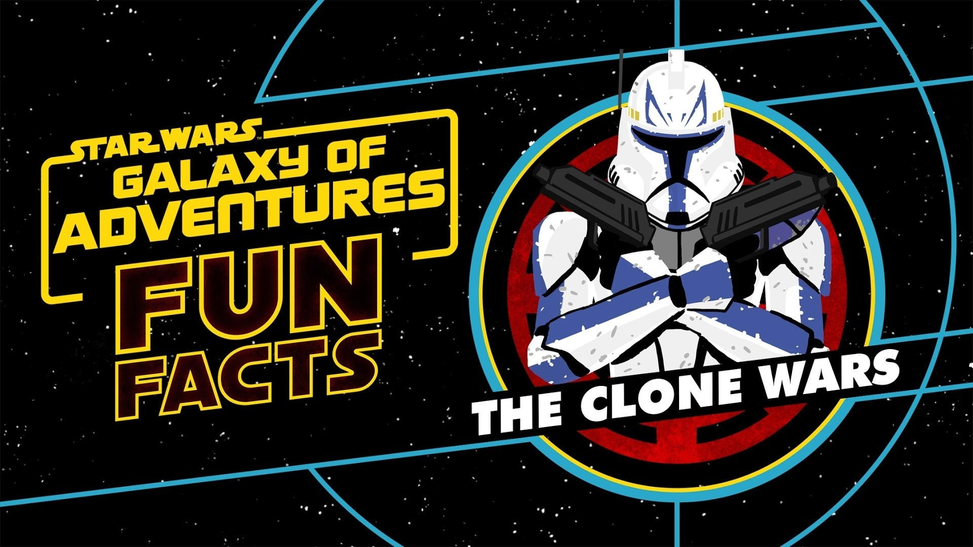 The Clone Wars | Star Wars Galaxy of Adventures Fun Facts