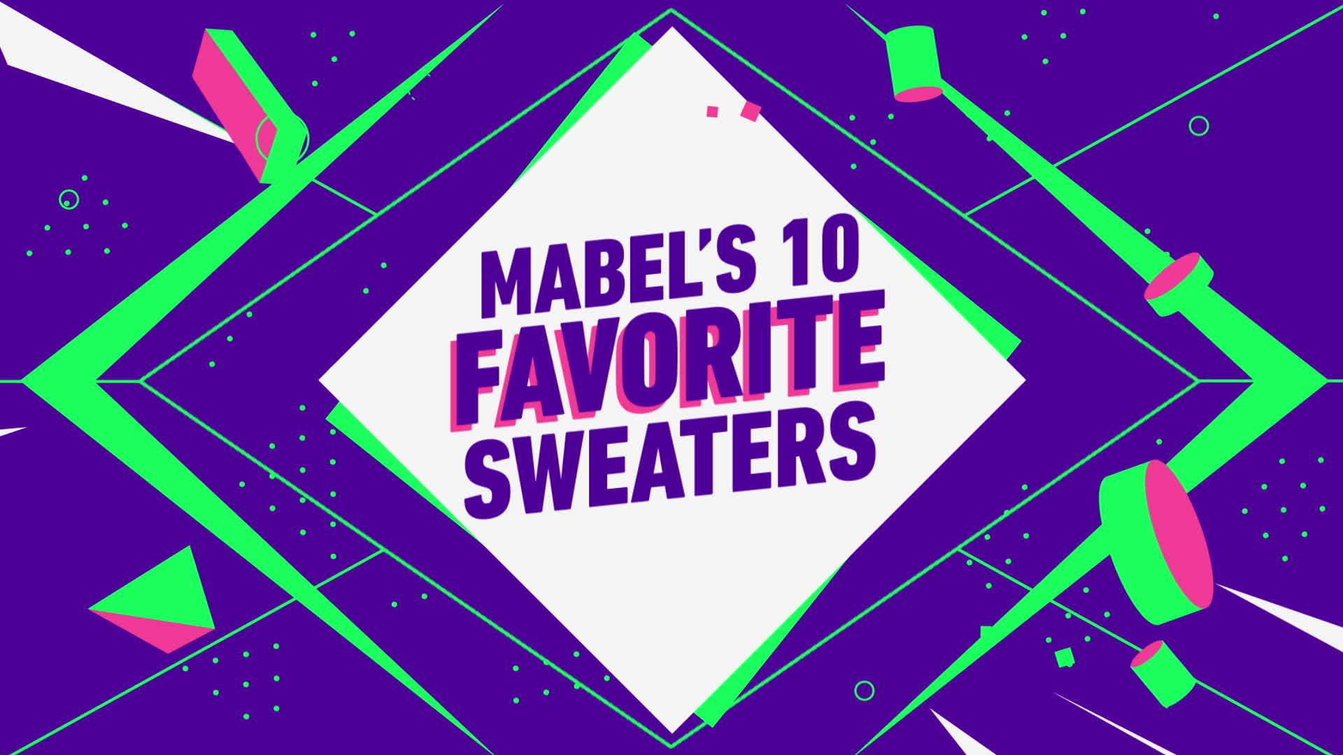 Mabel's 10 Favorite Sweaters
