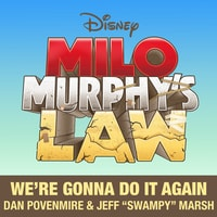 Milo Murphy's Law - We're Gonna Do It Again