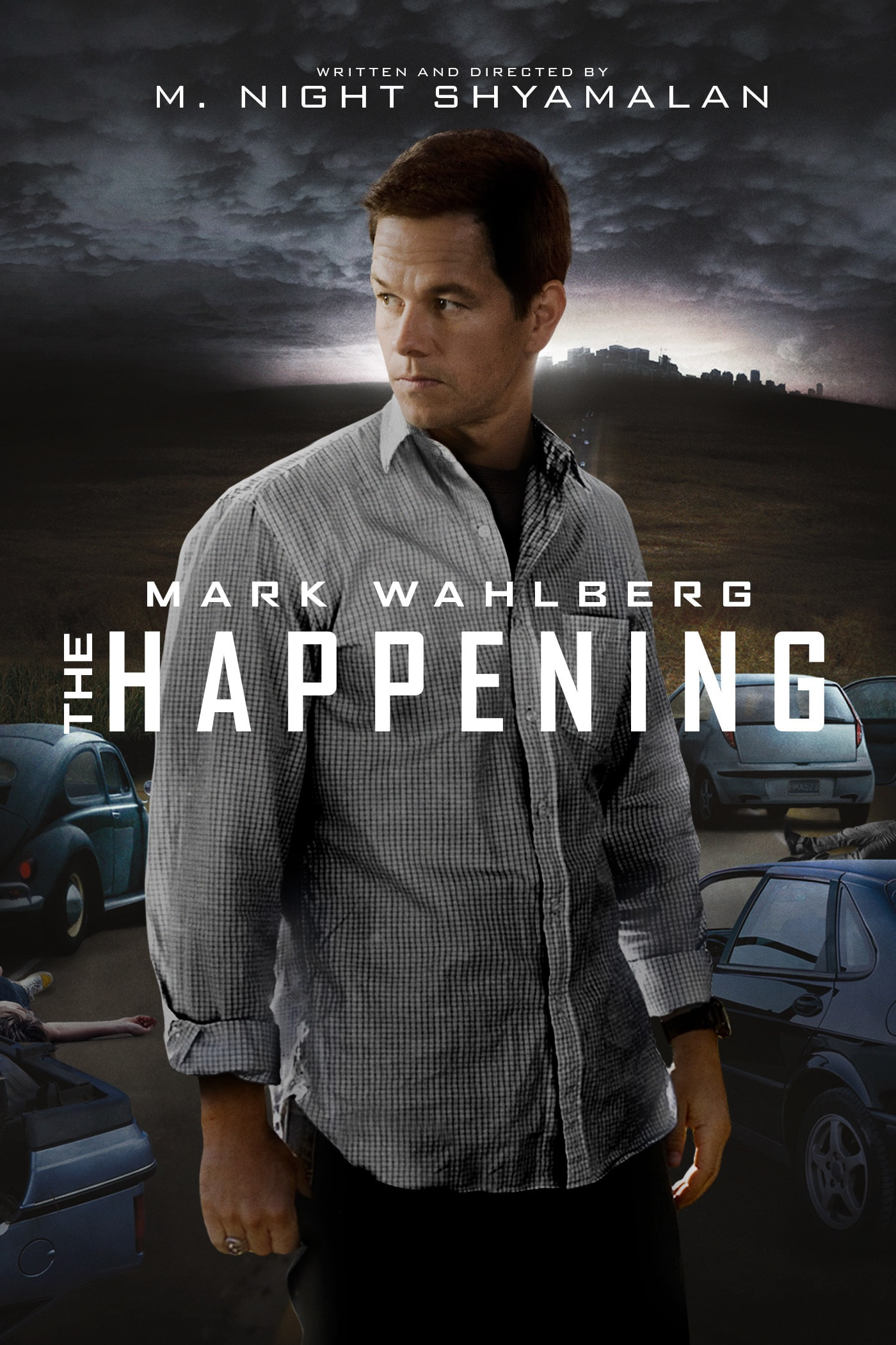 The Happening Movie Poster, Image of Mark Wahlberg posing in front of abandoned cars; Written and Directed By M. Night Shayamalan