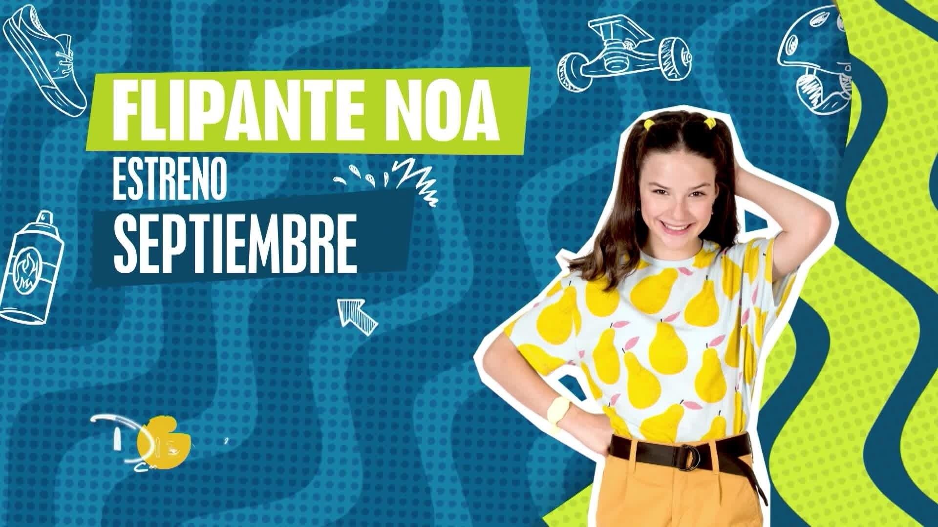 Flipante Noa, en septiembre en Disney Channel