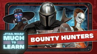 Bounty Hunters | Star Wars: Much to Learn