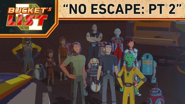"""No Escape: Part 2"" - Bucket's List: Star Wars Resistance"