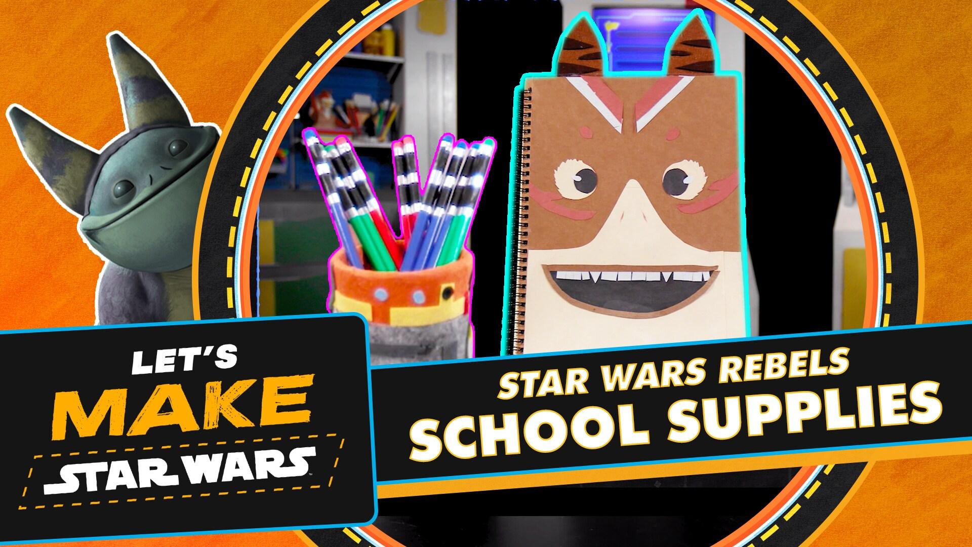 How to Make Star Wars Rebels School Supplies | Let's Make Star Wars