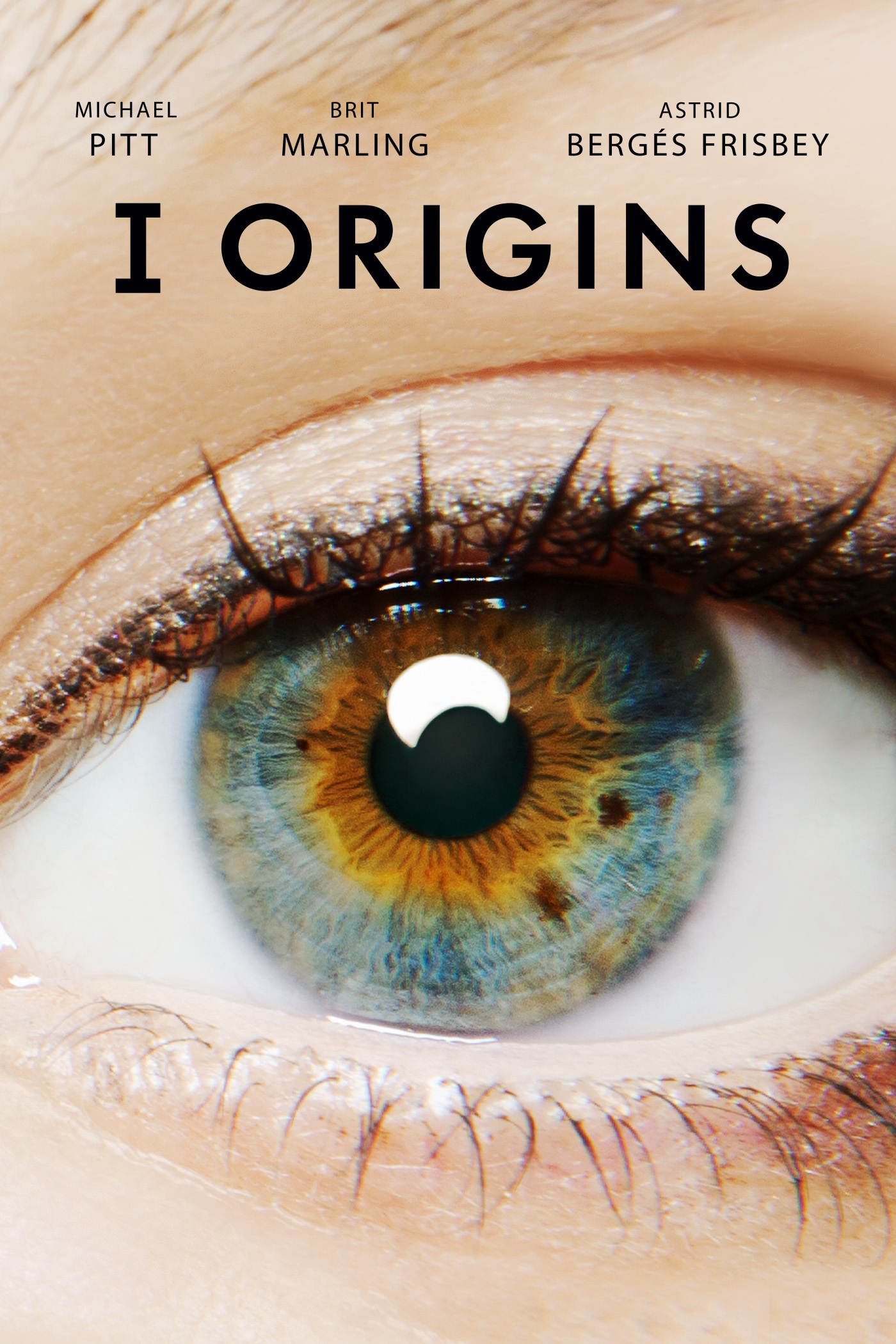 I Origins starring Michael Pitt, Brit Marling and Astrid Berges Frisbey poster image