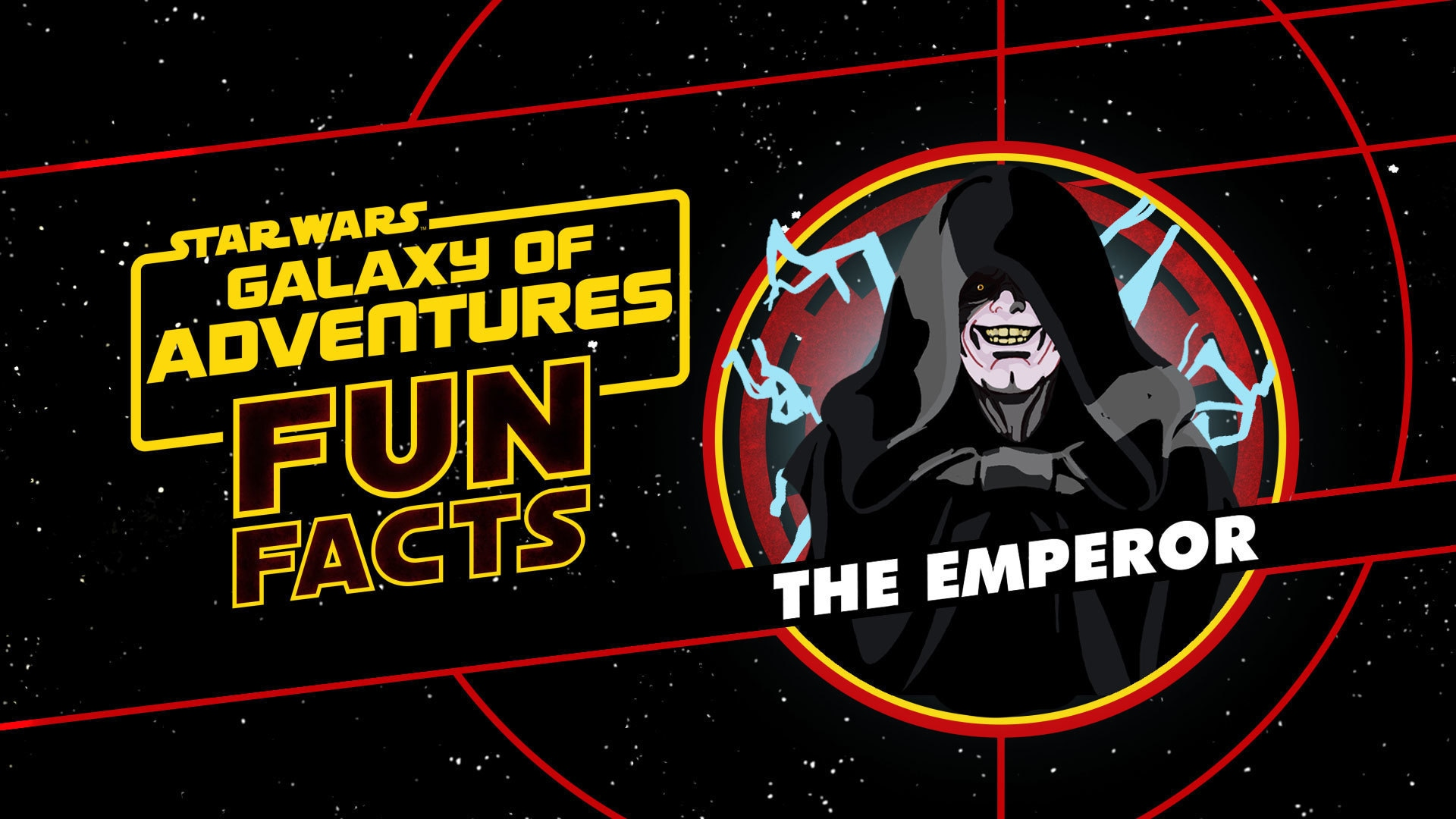 Emperor Palpatine | Star Wars Galaxy of Adventures Fun Facts