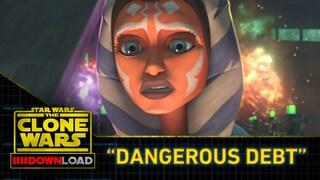 """Clone Wars Download: """"Dangerous Debt"""""""