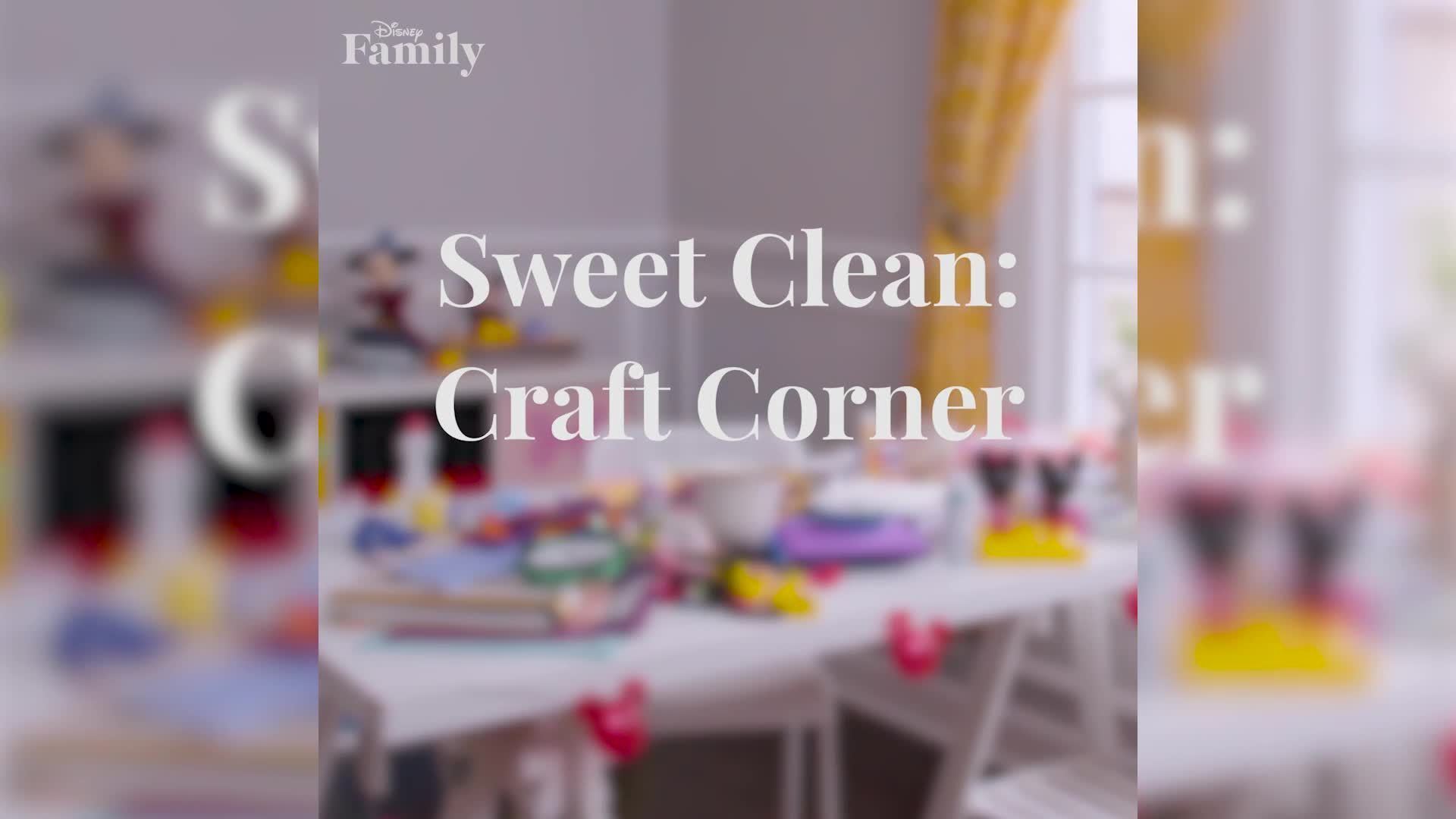 Sweet Clean: Craft Corner | Disney Family