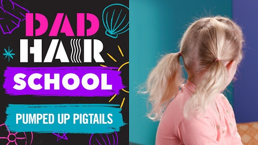 Pumped Up Pigtails | Dad Hair School by Babble