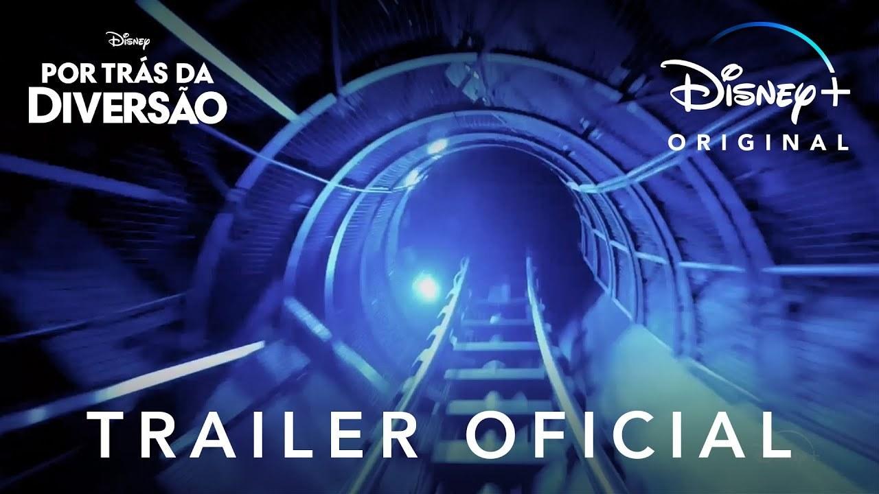 Por Trás da Diversão: Trailer Oficial Legendado - Disney+