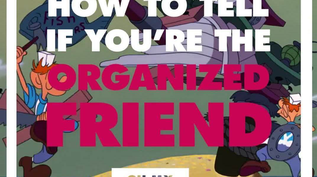 How To Tell If You're The Organized Friend