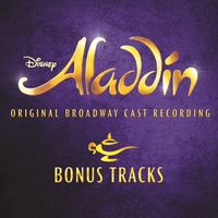 Aladdin: Original Broadway Cast Recording - Bonus Tracks