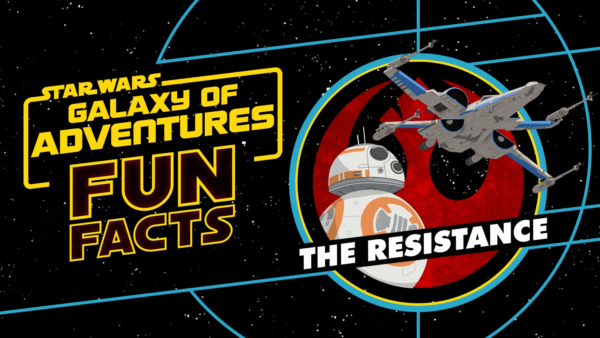 The Resistance | Star Wars Galaxy of Adventures Fun Facts