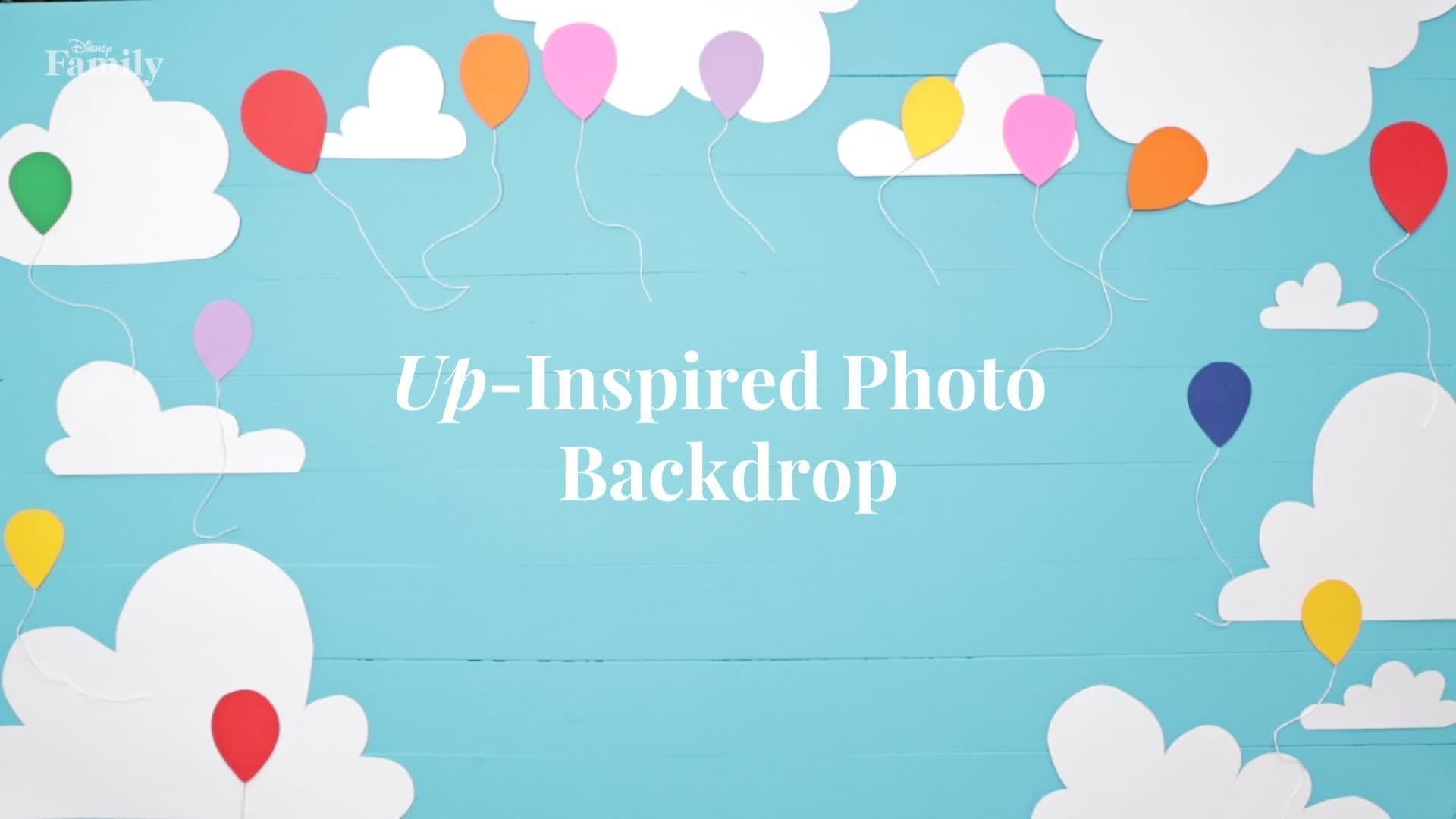 How to Make an UP-Inspired Photo Backdrop | Disney DIY by Disney Family