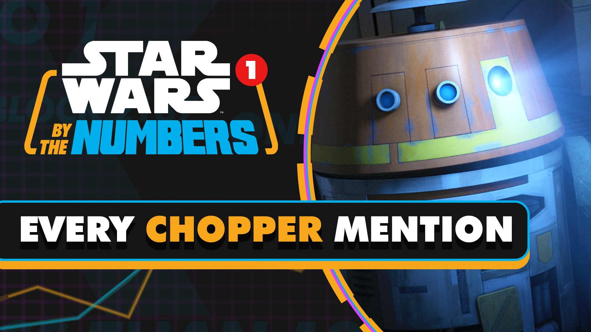 Every Time Chopper Is Mentioned | Star Wars By the Numbers