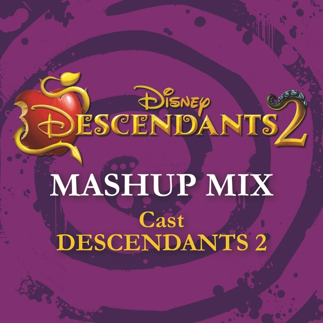 Descendants 2 - Mashup Mix