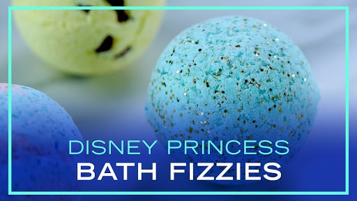 DIY Disney Princess Inspired Bath Fizzies | Disney Style