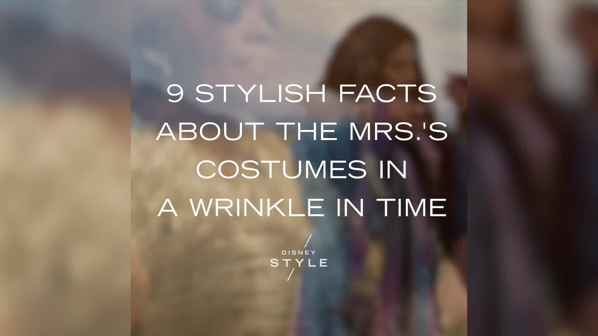 9 Stylish Facts About the Mrs.'s Costumes in A Wrinkle in Time | Fashion by Disney Style