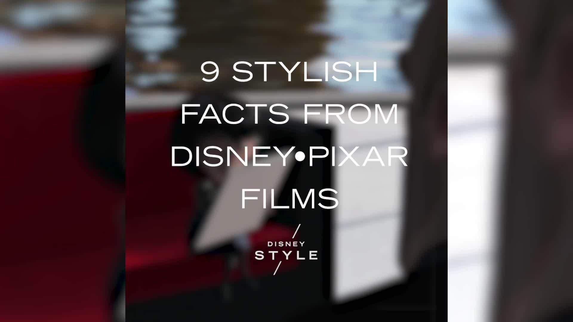 9 Stylish Facts From Disney•Pixar Films | Facts by Disney Style