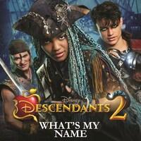 Descendants 2 - What's My Name