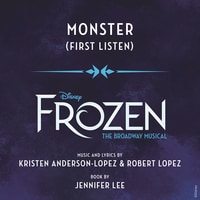 Frozen: The Broadway Musical - Monster (First Listen)