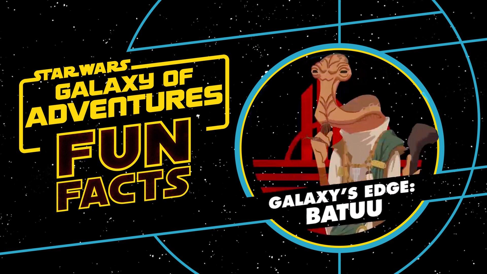 Star Wars: Galaxy's Edge - Batuu | Star Wars Galaxy of Adventures Fun Facts