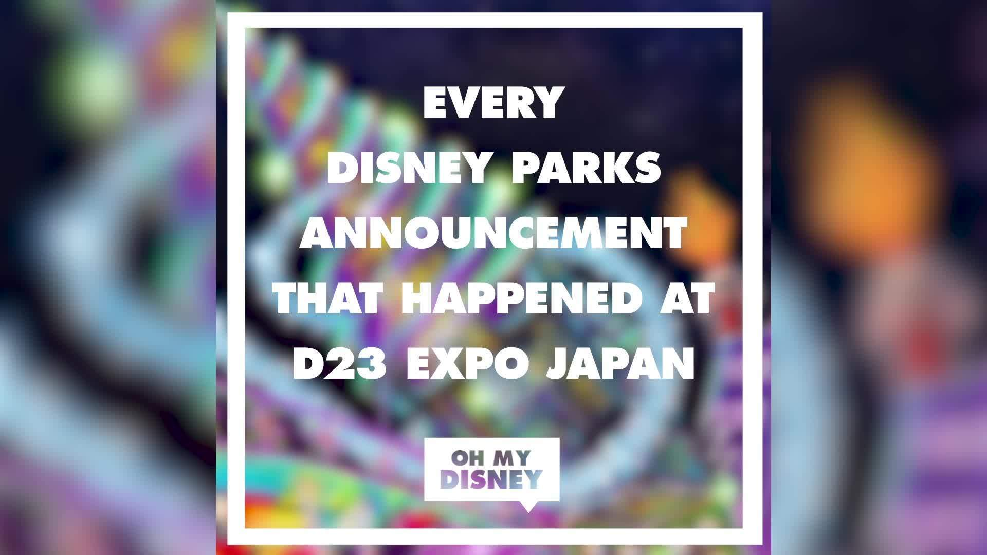 Every Disney Parks Announcement That Happened at D23 Expo Japan | News by Oh My Disney