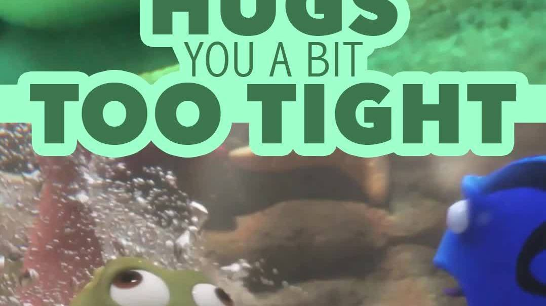 Finding Dory | Hugs Too Tight