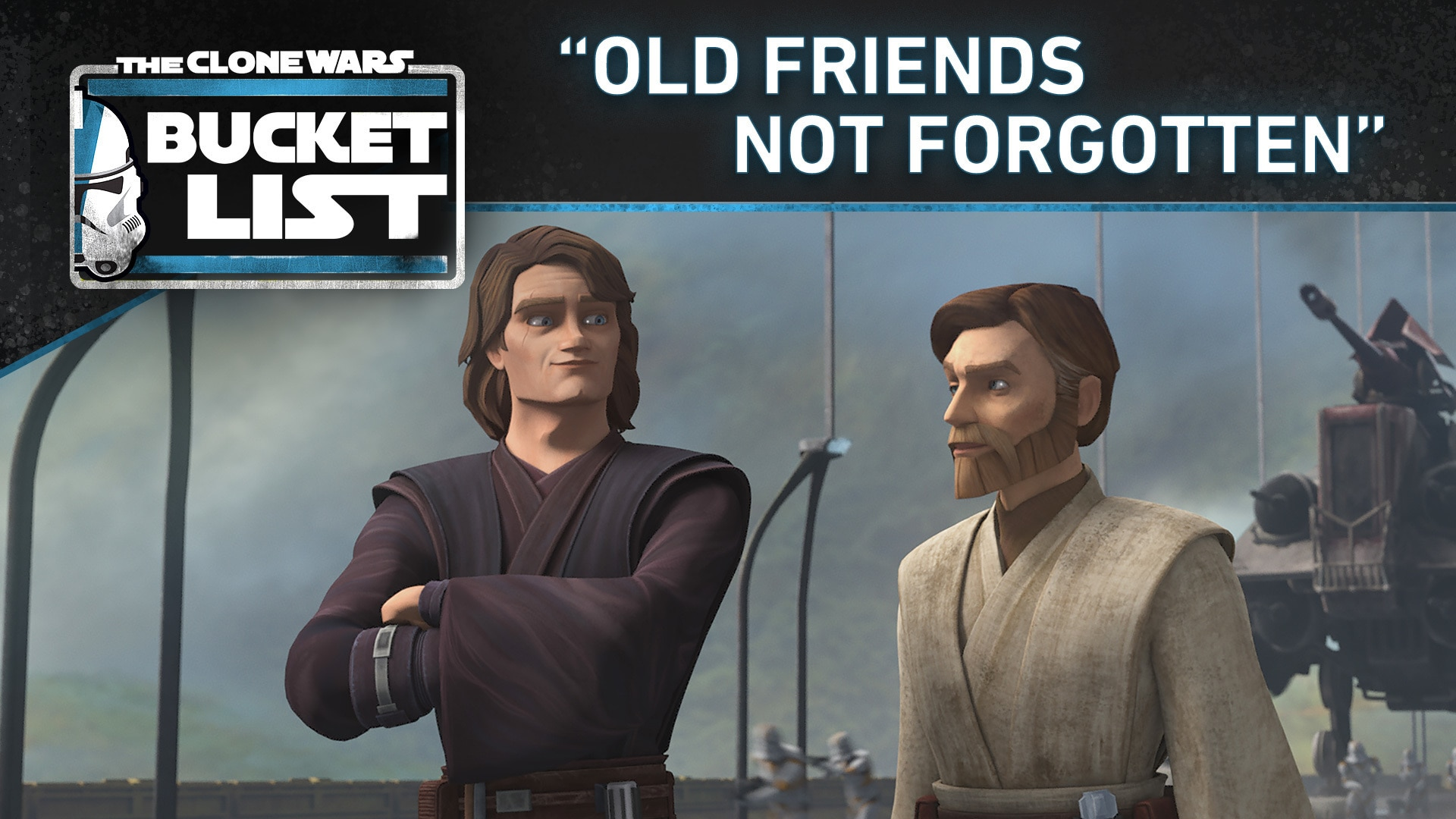 "Bucket List: ""Old Friends Not Forgotten"" - Star Wars: The Clone Wars"