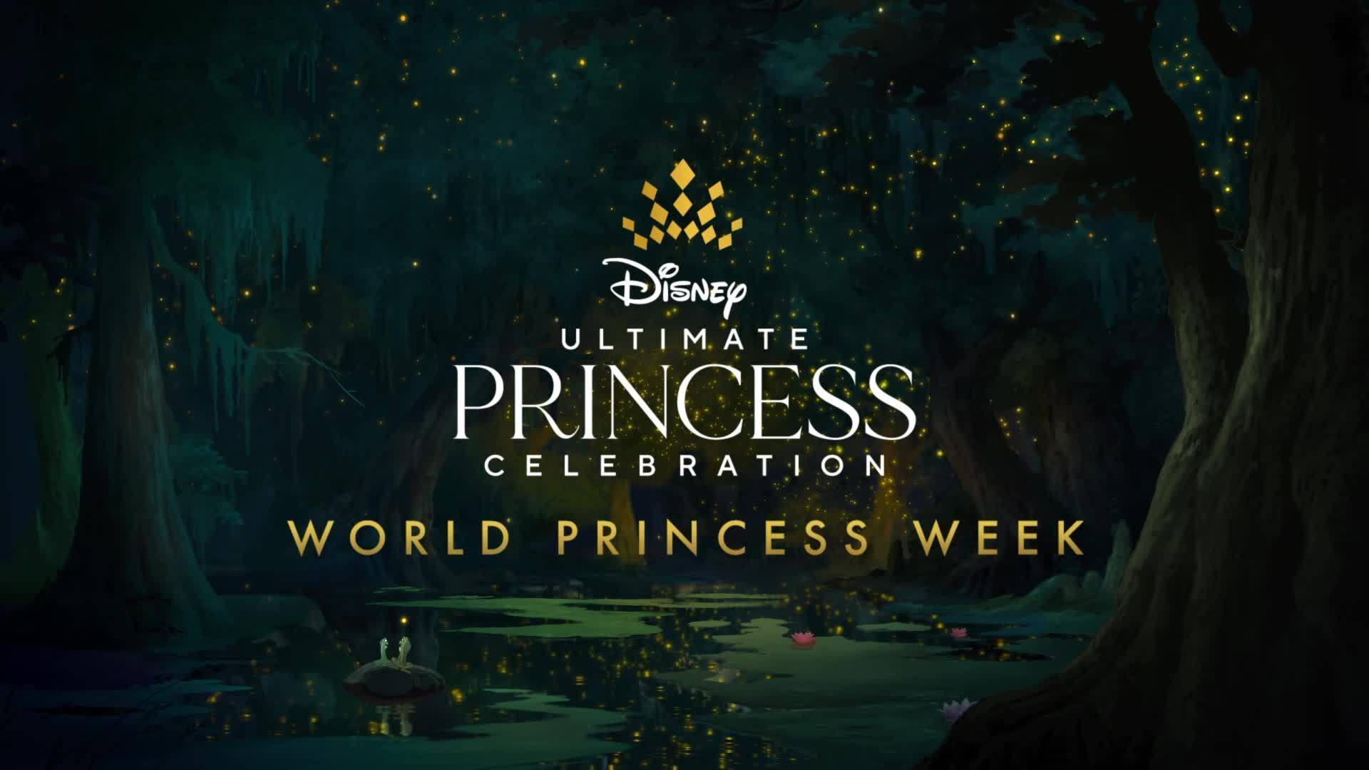 Celebrate World Princess Week! | Ultimate Princess Celebration