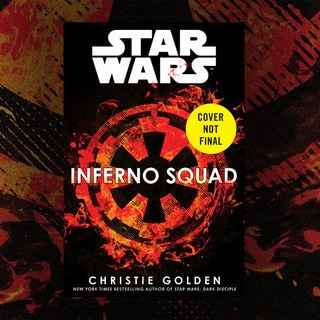 Exclusive: New Novel Inferno Squad Will Pick Up Immediately After Rogue One
