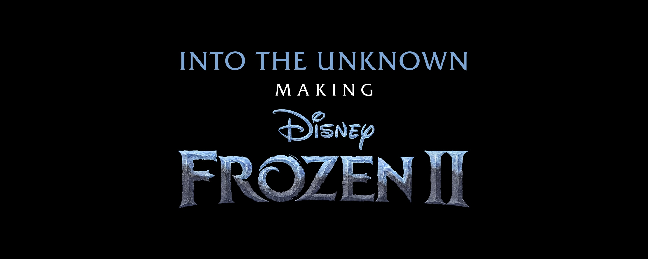 Into the Unknown: Making of Frozen 2