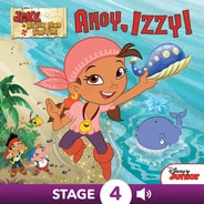 Jake and the Never Land Pirates:  Ahoy, Izzy!