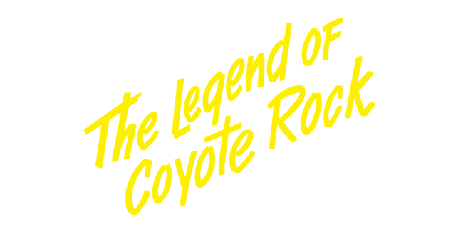 The Legend of Coyote Rock