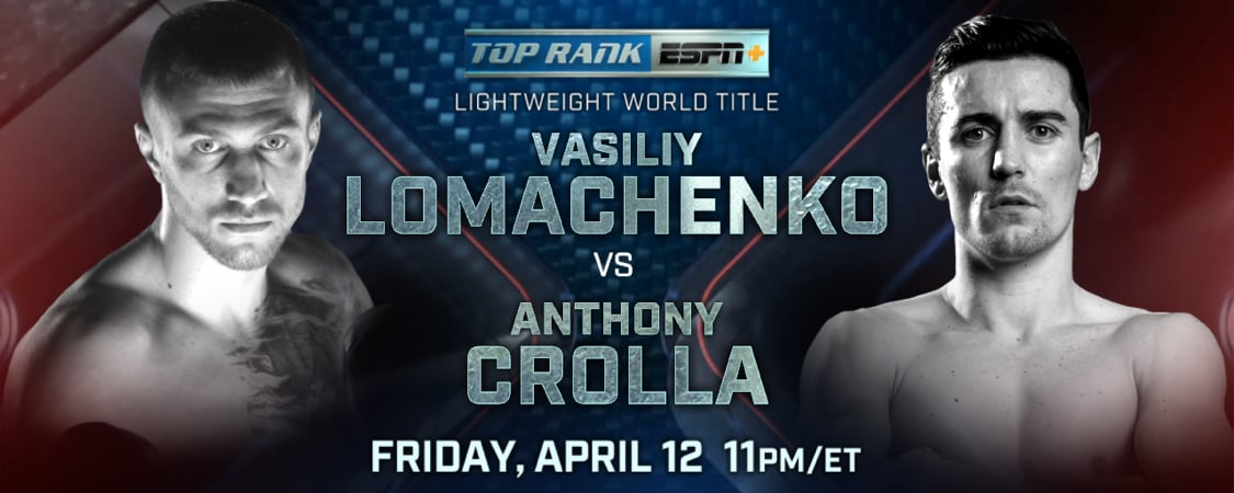 Top Rank on ESPN to Bring Vasiliy Lomachenko vs. Anthony Crolla Lightweight World Title Bout April 12 Exclusively on ESPN+