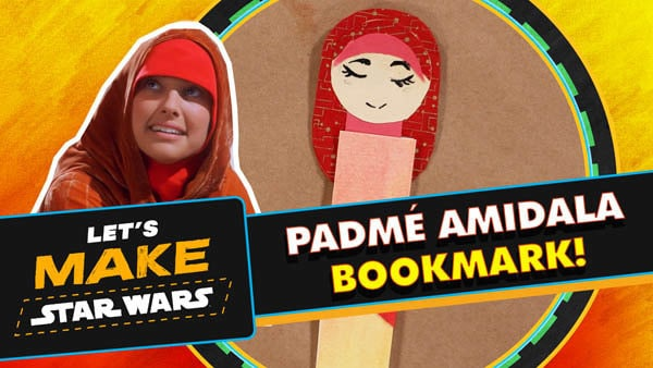 Let's Make Star Wars - Padmé Amidala Bookmark