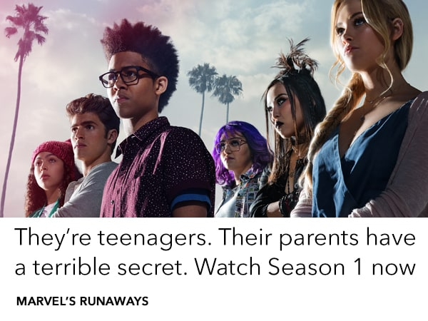 Watch Marvel's Runaways. Available on iTunes and Google Play