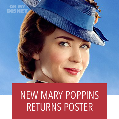 SEE THE MARY POPPINS RETURNS CHARACTER POSTER THAT WAS JUST REVEALED AT D23 EXPO
